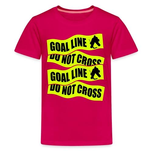 Goal Line Do Not Cross Hockey Teenager's T-Shirt - Teenage Premium T-Shirt