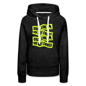 Goal Line Do Not Cross Women's Hockey Hoodie - Women's Premium Hoodie