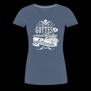 Gottes schönste Gabe - Print/white - Mädle - Frauen Premium T-Shirt