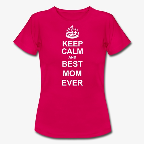 KEEP CALM AND - Women's T-Shirt