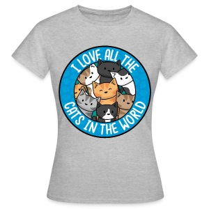 I love all the cats in the world - Women's Tee - Women's T-Shirt