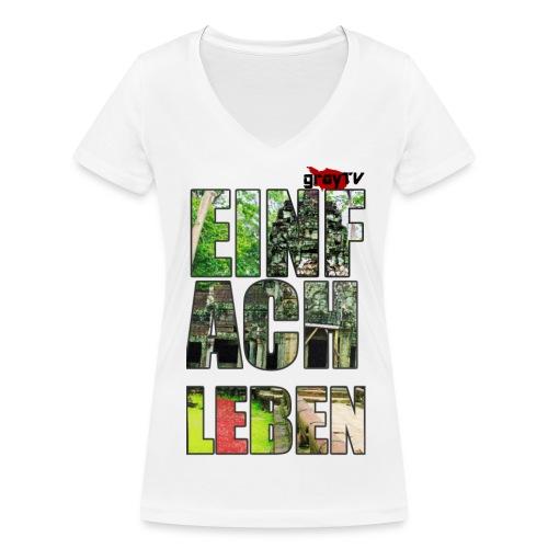 #EinfachLeben Premium Frauen - Frauen Bio-T-Shirt mit V-Ausschnitt von Stanley & Stella