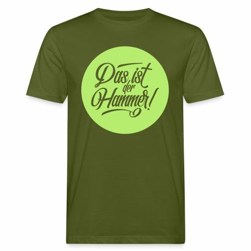 Das Ist Der Hammer! Men's Organic T-Shirt - Men's Organic T-shirt
