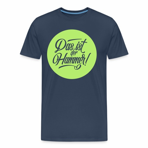 Das Ist Der Hammer! Men's Premium T-Shirt - Men's Premium T-Shirt