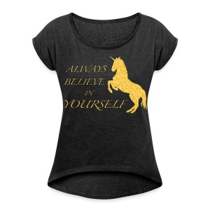 BELIEVE IN YOURSELF Shirt - Frauen T-Shirt mit gerollten Ärmeln