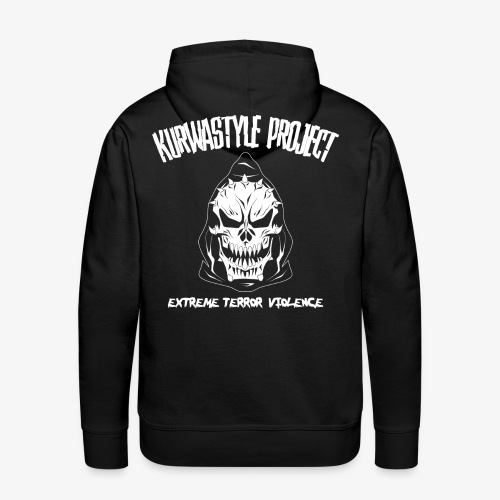 Kurwastyle Project - Extreme Terror Violence Hoodie - Men's Premium Hoodie