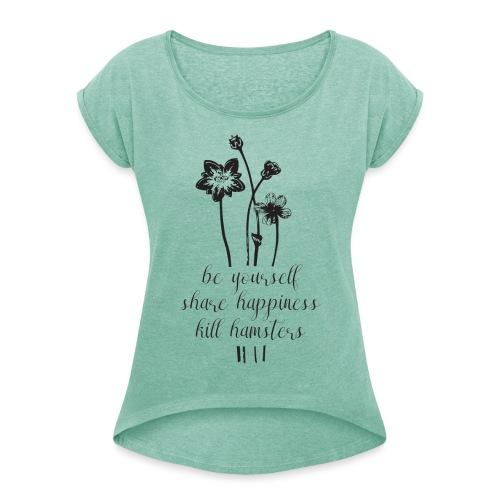 Kill hamsters vrouwen opgerolde mouwen - Vrouwen T-shirt met opgerolde mouwen