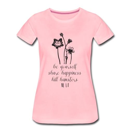 Kill hamsters vrouwen premium - Vrouwen Premium T-shirt
