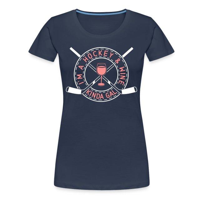 I'm A Hockey & Wine Kinda Gal Premium T-Shirt