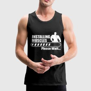 Installing muscles : Gym Body building Fitness  - Men's Premium Tank Top