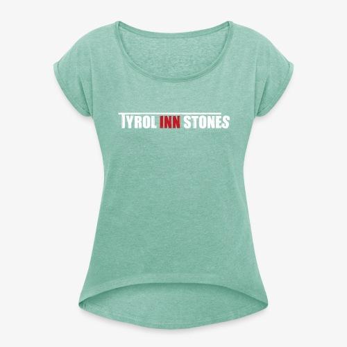 Damen Shirt Tyrol Inn Stones - Frauen T-Shirt mit gerollten Ärmeln