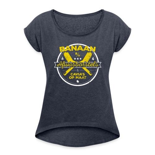 BANAAN BV vrouwen opgerolde mouwen - Vrouwen T-shirt met opgerolde mouwen
