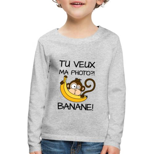 T-shirt ml P Enfant Singe, Tu veux ma photo?! Banane! - T-shirt manches longues Premium Enfant