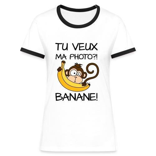 T-shirt contr Femme Singe, Tu veux ma photo?! Banane! - T-shirt contrasté Femme