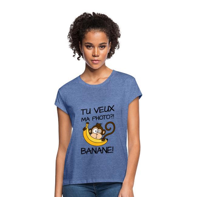 T-shirt Oversize Femme Singe, Tu veux ma photo?! Banane!