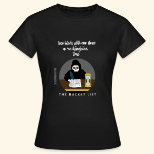The Bucket List - Frauen T-Shirt
