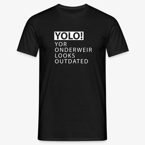 YOLO Yor Onderweir - Mannen T-shirt