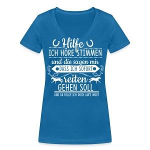 Höre Stimmen -- reiten gehen - Frauen Bio-T-Shirt mit V-Ausschnitt von Stanley & Stella
