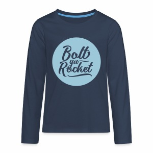 Bolt Ya Rocket Teenager's Long Sleeve T-Shirt - Teenagers' Premium Longsleeve Shirt