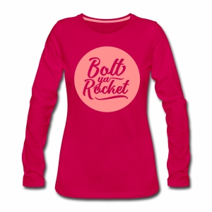 Bolt Ya Rocket Women's Long Sleeve T-Shirt - Women's Premium Longsleeve Shirt