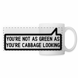 You're Not As Green As You're Cabbge Looking Mug - Panoramic Mug