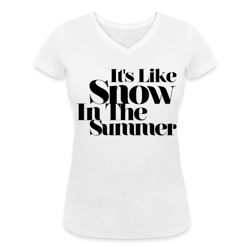 De la neige en été - Girl- Col V - T-shirt bio col V Stanley & Stella Femme
