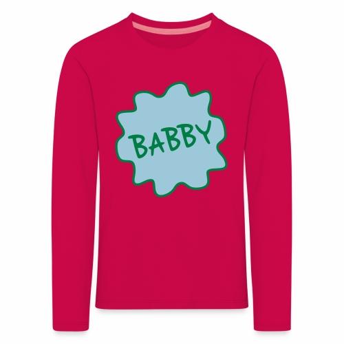 Babby, Manchester Dialect Children's Long Sleeve T-Shirt - Kids' Premium Longsleeve Shirt