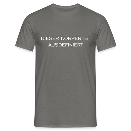 Ausdefiniert T-Shirt - Männer T-Shirt