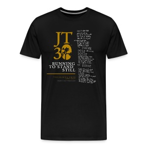 JT: Running To Stand Still - Men's Premium T-Shirt