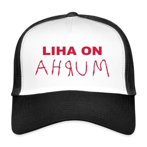 Liha on Ahrum - Liha on Murha, lippis - Trucker Cap