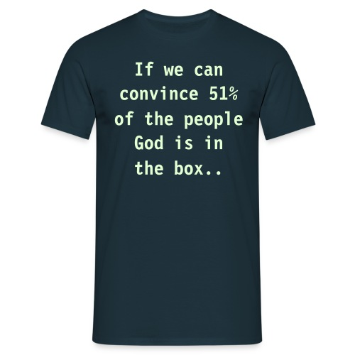 If we can convince - Mannen T-shirt