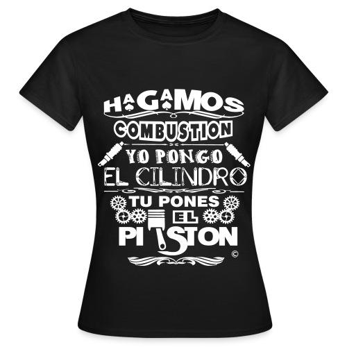 Hagamos combustion - Camiseta mujer