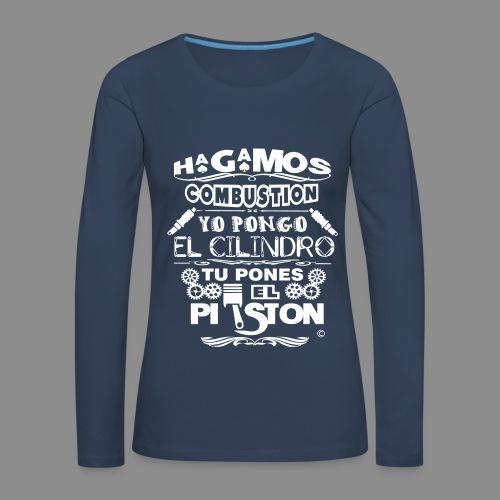 Hagamos combustion - Camiseta de manga larga premium mujer