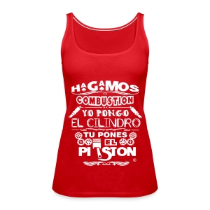 Hagamos combustion - Camiseta de tirantes premium mujer