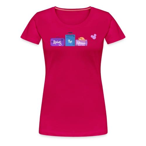 Living The Dream Banner 2 - Ladies Round - Women's Premium T-Shirt