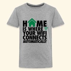 Camiseta Home is where your wifi connects-Niño y Niña 9 a 12 años - Camiseta premium adolescente