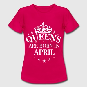 Queens April - Women's T-Shirt