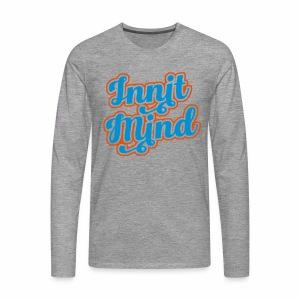 Innit Mind Men's Long Sleeve T-Shirt - Men's Premium Longsleeve Shirt