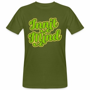 Innit Mind, Bristol Slang, Men's Organic T-Shirt - Men's Organic T-shirt
