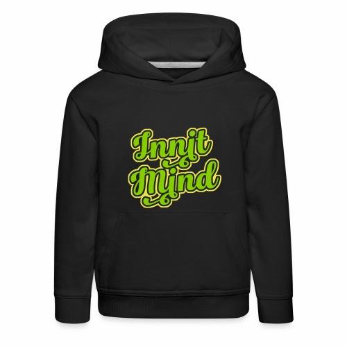 Innit Mind, Bristol Slang, Children's Hoodie - Kids' Premium Hoodie