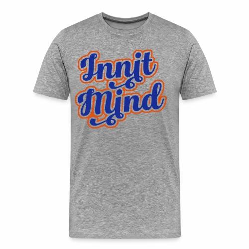 Innit Mind Men's Premium T-Shirt - Men's Premium T-Shirt