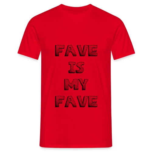 Fave is my Fave T-Shirt : red - Men's T-Shirt