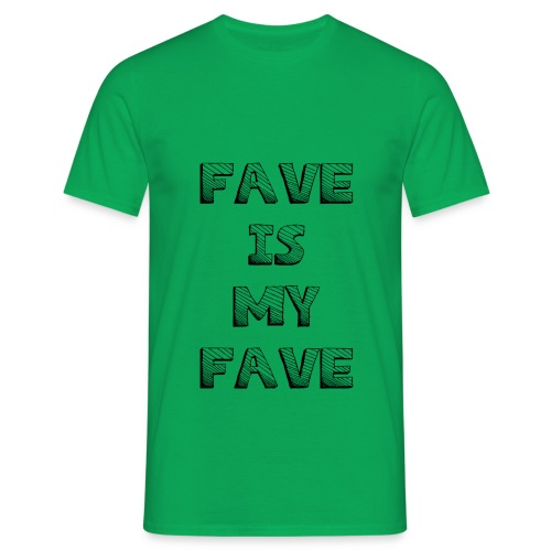 Fave is my Fave T-Shirt : kelly green - Men's T-Shirt