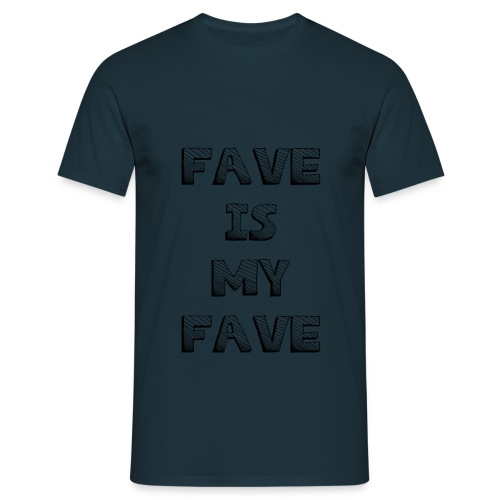 Fave is my Fave T-Shirt : navy - Men's T-Shirt