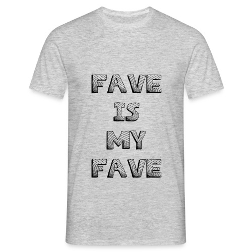 Fave is my Fave T-Shirt : heather grey - Men's T-Shirt