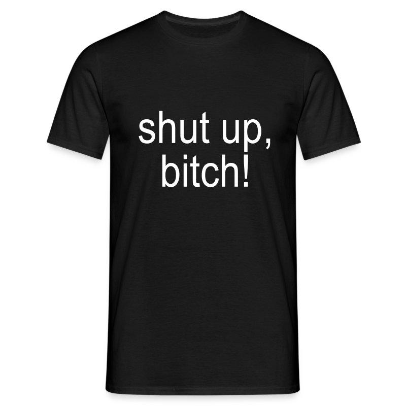 shut up! - Männer T-Shirt