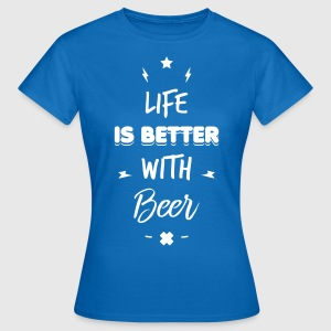 life is better with beer T-Shirts - Women's T-Shirt