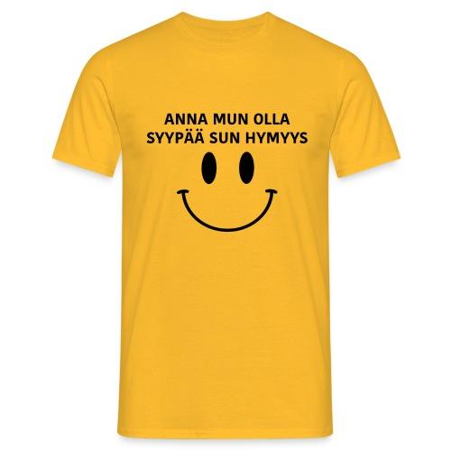 Anna mun olla syypää sun hymyys - Miesten T-Paita - Miesten t-paita