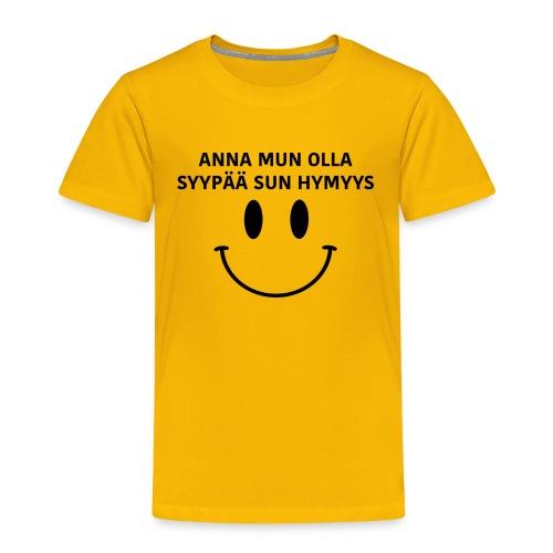 Anna mun olla syypää sun hymyys - Lasten T-Paita - Lasten premium t-paita