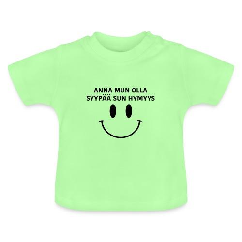 Anna mun olla syypää sun hymyys - Vauvan T-Paita - Vauvan t-paita